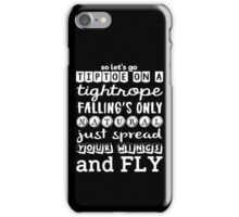 Pentatonix: Na Na Na - So Let's Go Tiptoe On A Tightrope Falling's Only Natural Just Spread Your Wings And Fly (dark) iPhone Case/Skin