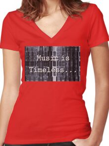 Music is Timeless... Women's Fitted V-Neck T-Shirt
