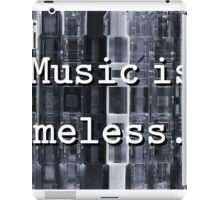 Music is Timeless... iPad Case/Skin