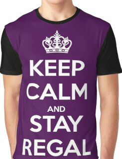 Keep Calm and Stay Regal (White) Graphic T-Shirt