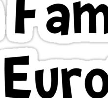 Famous In Europe Sticker