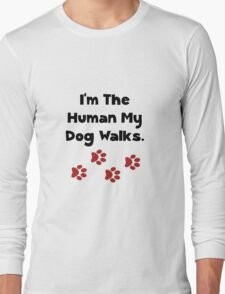 Human Dog Walks Long Sleeve T-Shirt