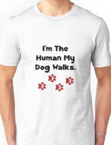 Human Dog Walks Unisex T-Shirt