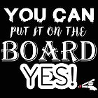 Chicago White Sox- You can put it on the board by American Artist