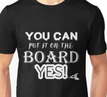 Chicago White Sox- You can put it on the board Unisex T-Shirt