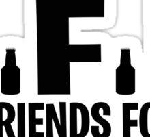 Beer Friends Forever Sticker