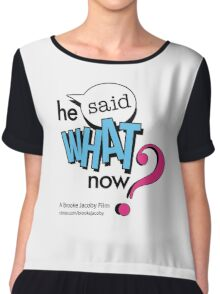 He Said What Now? Chiffon Top