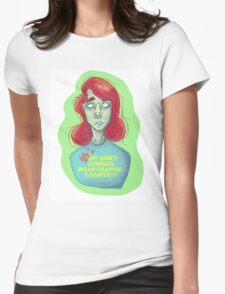 Why Don't Zombies Wear Graphic T-Shirts? Womens Fitted T-Shirt