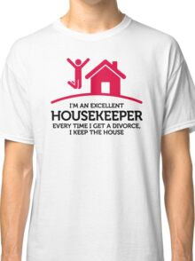 Excellent Housekeeper Classic T-Shirt