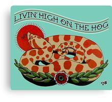 Livin' High on the Hog Canvas Print