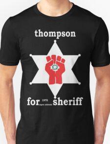 Hunter S Thompson For Sheriff Aspen 1970 Bukowski Gonzo Fear Loathing  Unisex T-Shirt