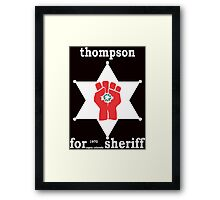 Hunter S Thompson For Sheriff Aspen 1970 Bukowski Gonzo Fear Loathing  Framed Print
