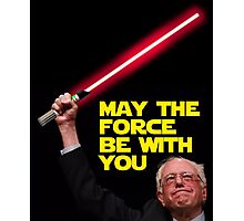 Bernie Sanders - May the Force be with you Photographic Print