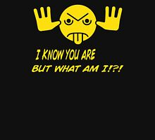 I know you are but what am i Unisex T-Shirt