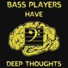 Bass Players Have Deep Thoughts by Samuel Sheats