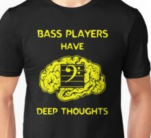 Bass Players Have Deep Thoughts Unisex T-Shirt