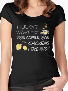 Drink Coffee, Raise Chickens & Take Naps Women's Fitted Scoop T-Shirt