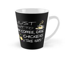Drink Coffee, Raise Chickens & Take Naps Tall Mug