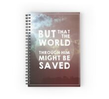 But that the world through Him might be saved | Geil Alamon Spiral Notebook