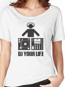 DJ your life Women's Relaxed Fit T-Shirt