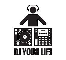 DJ your life Photographic Print