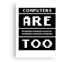 Computers are people too Canvas Print