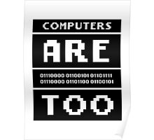 Computers are people too Poster
