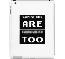 Computers are people too iPad Case/Skin