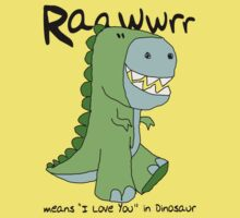 "Raawwrr means ""I Love You"" in Dinosaur Kids Tee"