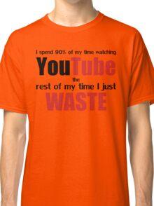 Watching YouTube Classic T-Shirt