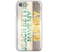 Beach Better Have My Sunny iPhone Case/Skin