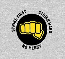 Strike frist. Strike hard. No mercy Hoodie