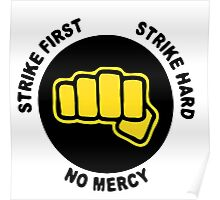 Strike frist. Strike hard. No mercy Poster