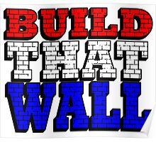 BUILD THAT WALL Poster