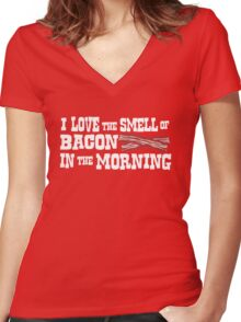 I love the smell of bacon in the morning Women's Fitted V-Neck T-Shirt