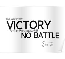 victory with no battle - sun tzu Poster