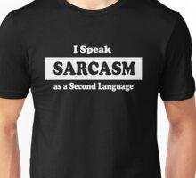 I Speak Sarcasm as a Second Language Unisex T-Shirt