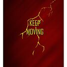 KEEP MOVING by Summer Iscoming