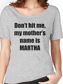 Martha is my mother too Women's Relaxed Fit T-Shirt