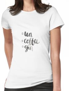 Tea, coffee or gin? Womens Fitted T-Shirt