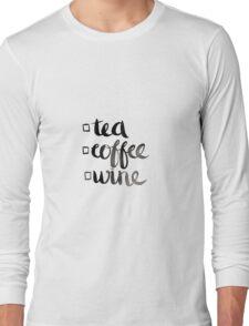 Tea, coffee or wine? Long Sleeve T-Shirt