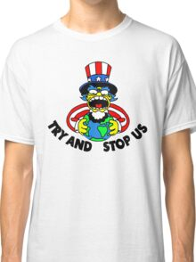 Try and Stop Us T-Shirt - Funny American Cartoon Uncle Sam Classic T-Shirt