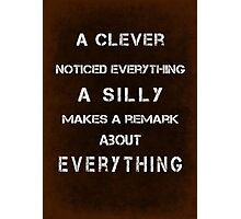 A clever noticed everything Photographic Print