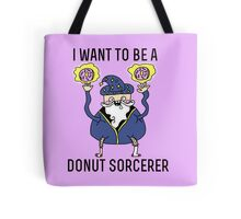 I want to be a donut sorcerer Tote Bag