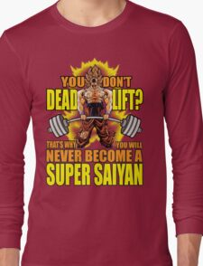 Do You Even Deadlift? (Goku) Long Sleeve T-Shirt