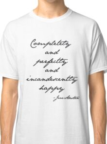 incandescently happy Classic T-Shirt