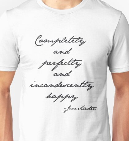 incandescently happy Unisex T-Shirt