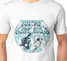 We're just two lost souls swimming in a fish bowl Unisex T-Shirt