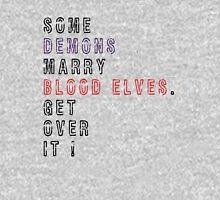 Get over it! - Demons/Blood Elves T-Shirt