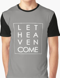 Let Heaven Come - White Graphic T-Shirt